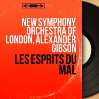 Les esprits du mal — New Symphony Orchestra of London, Alexander Gibson