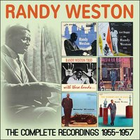 The Complete Recordings 1955 - 1957 — Randy Weston