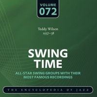 Swing Time - The Encyclopedia of Jazz, Vol. 72 — Teddy Wilson & His Orchestra, Teddy Wilson