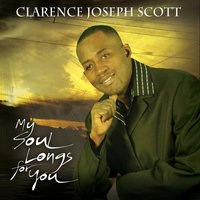 My Soul Longs for You — Clarence Joseph Scott