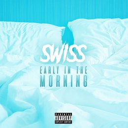 Early In The Morning — Swiss