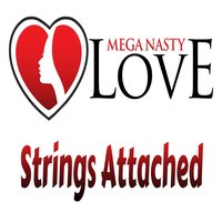 Strings Attached — Mega Nasty Love