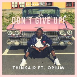 Don't Give Up — ThinkAIR, Orium