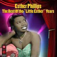 The Best of the 'little Esther' Years — Little Esther Phillips