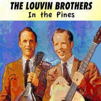 In the Pines — The Louvin Brothers