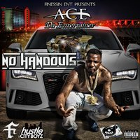 No Handouts — Ace Da Entertainer