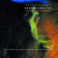 Cantata for Improvised Voice — Penny Rimbaud's Kernschmelze II