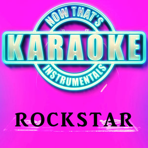 Now That's Karaoke Instrumentals - Rockstar