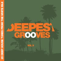 Deepest Grooves - 25 Deep House Tunes from the White Isle, Vol. 9 — сборник
