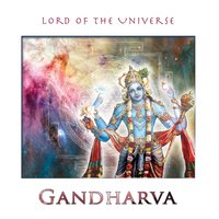 Lord of the Universe — Gandharva