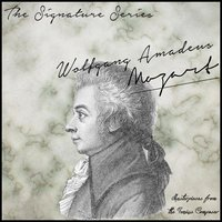 The Signature Series: Wolfgang Amadeus Mozart (Masterpieces from the Genius Composer) — Вольфганг Амадей Моцарт
