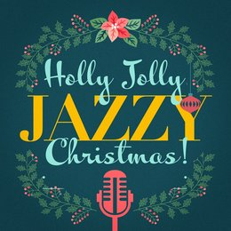 Holly Jolly Jazzy Christmas! — Ирвинг Берлин, Chilled Jazz Masters, New York Jazz Lounge, Instrumental Jazz Music Ambient