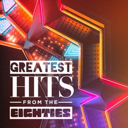 Greatest Hits from the Eighties — 80's D.J. Dance, 80s Greatest Hits, 80s Forever