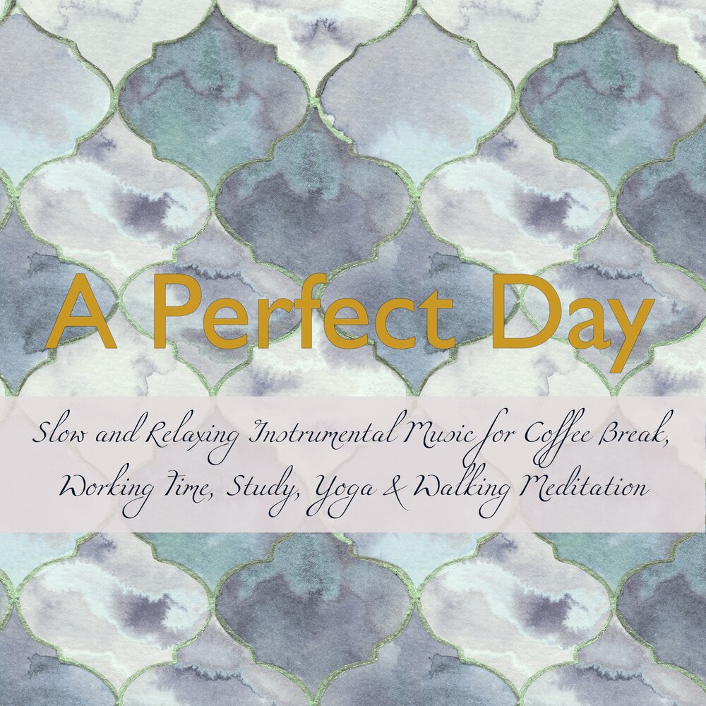 A Perfect Day - Slow and Relaxing Instrumental Music for Coffee