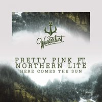 Here Comes the Sun — Northern Lite, Pretty Pink