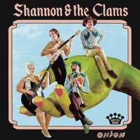 Onion — Shannon & the Clams