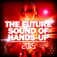 The Future Sound of Hands-Up 2015 — сборник