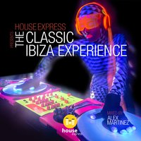 House Express Presents the Classic Ibiza Experience — сборник