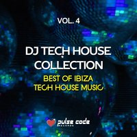 DJ Tech House Collection, Vol. 4 (Best of Ibiza Tech House Music) — сборник