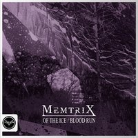 Of the Ice / Blood Run — Memtrix