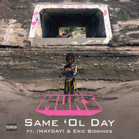 Same 'Ol Day — Murs feat. ¡Mayday!, Eric Biddines