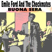 Buona Sera — Emile Ford and the Checkmates