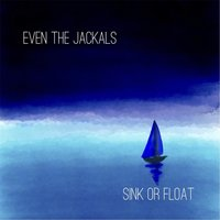 Sink or Float — Even the Jackals