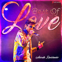 Best of Love : Anirudh Ravichander — Anirudh Ravichander