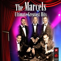 Ultimate Greatest Hits — The Marcels