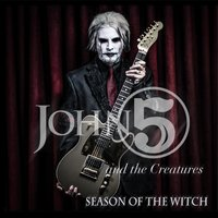 Season of the Witch — John 5 and The Creatures