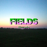 Already — Fields