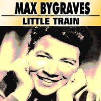 Little Train — Max Bygraves