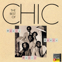 Dance, Dance, Dance: The Best Of Chic — Chic