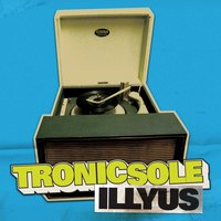 Tronicsole Session Selection: Illyus — сборник