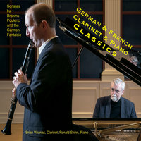 French & German Clarinet & Piano Classics — Brian Viliunas & Ronald Shinn