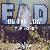 On the Low — Tyler Nicolosi