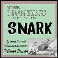 The Hunting of the Snark — Lewis Carroll, Brian Dewan