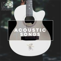 100 Greatest Acoustic Songs — сборник