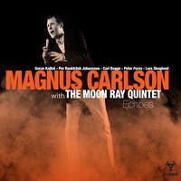 Echoes — Magnus Carlson, The Moon Ray Quintet
