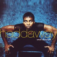 What About Me — Haddaway