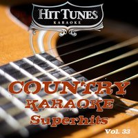 Country Karaoke Superhits, Vol. 33 — Hit Tunes Karaoke