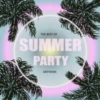 The Best of Summer Party Anthems — сборник