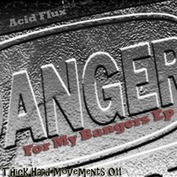 Anger for My Bangers EP — Acid Flux