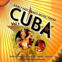 Early Hot Dance Music From Cuba, Vol. 1 — сборник