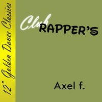 Axel F. — Club Rapper's