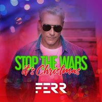 Stop the Wars It's Christmas — Ferr