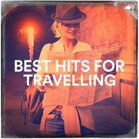 Best Hits for Travelling — Dance Hits 2014, Billboard Top 100 Hits, Pop Tracks