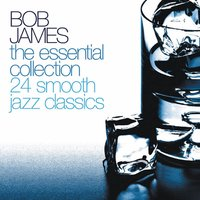 The Essential Collection — Bob James