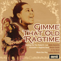 Gimme That Old Ragtime — сборник