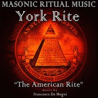 Masonic Ritual Music: York Rite — Francesco De Megni